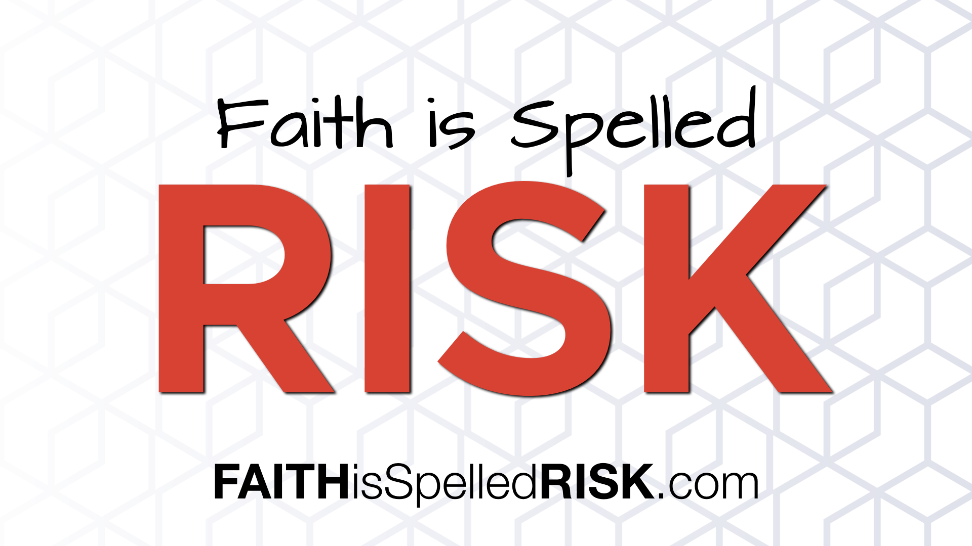 FAITH IS SPELLED RISK (FRONT) (HD).001.png