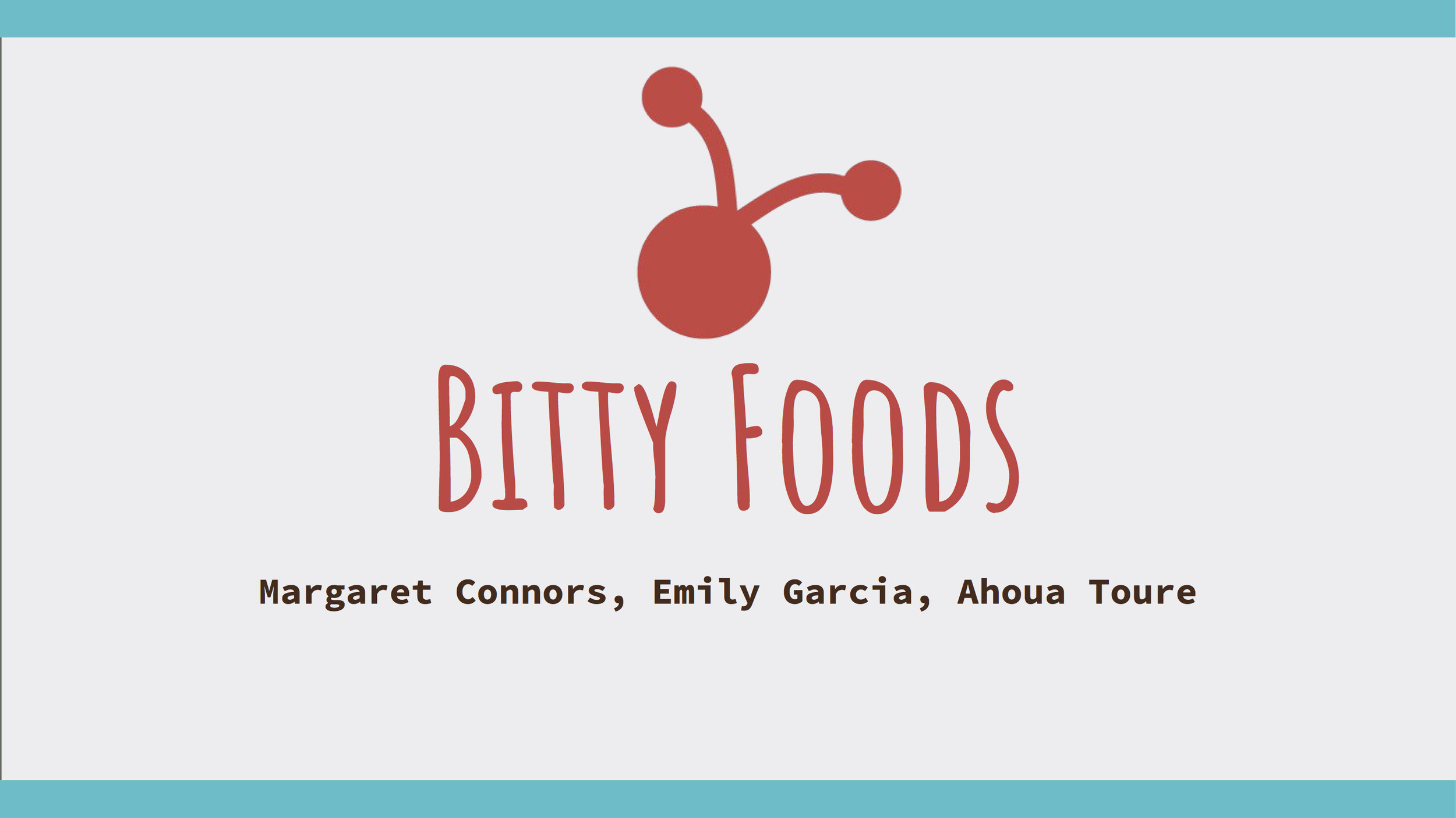 Connors, Garcia, Toure_Bitty Foods.jpg