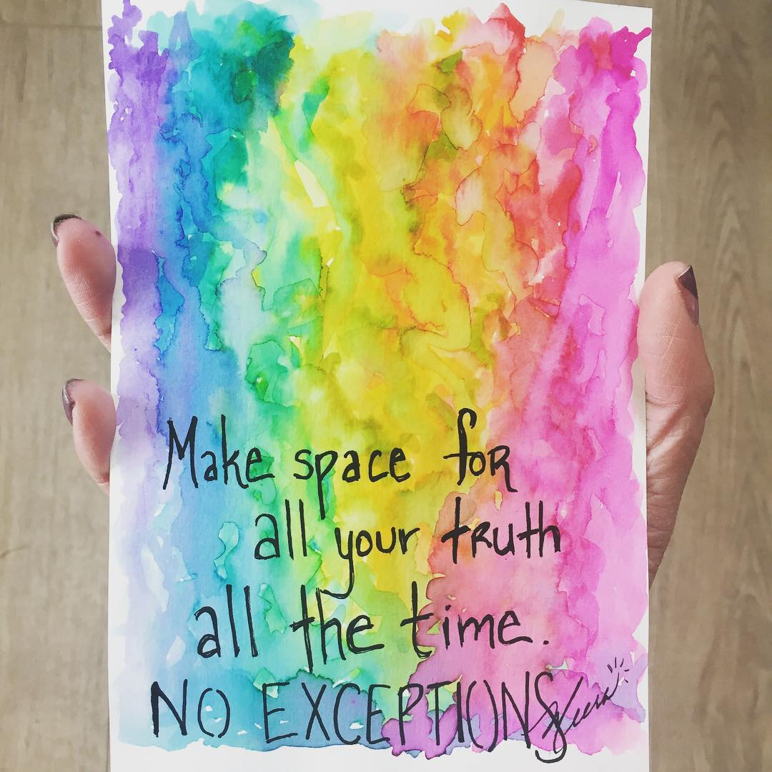 """Image shows Meera's hand holding a colorful card with rainbow watercolors. On the card, she has written: """"Make space for all your truth all the time. NO EXCEPTIONS."""""""