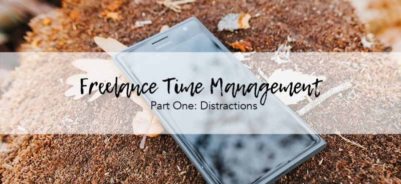 Freelance Time Management Part One: Distractions