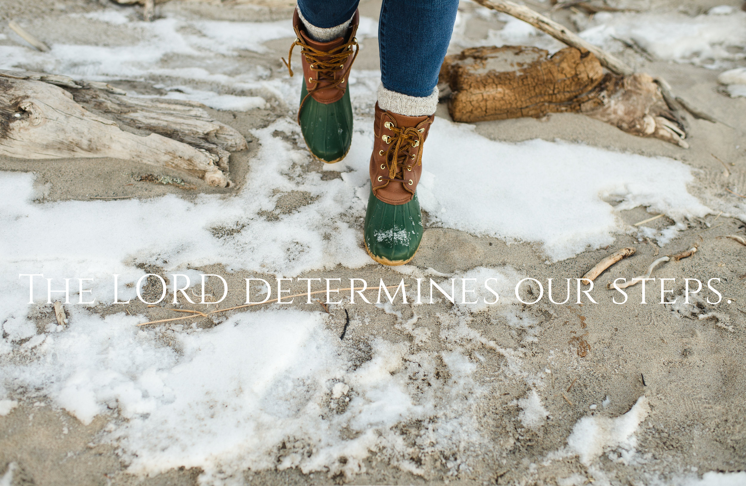 In his heart a man plans his course, but the LORD determines his steps. Proverbs 16:9