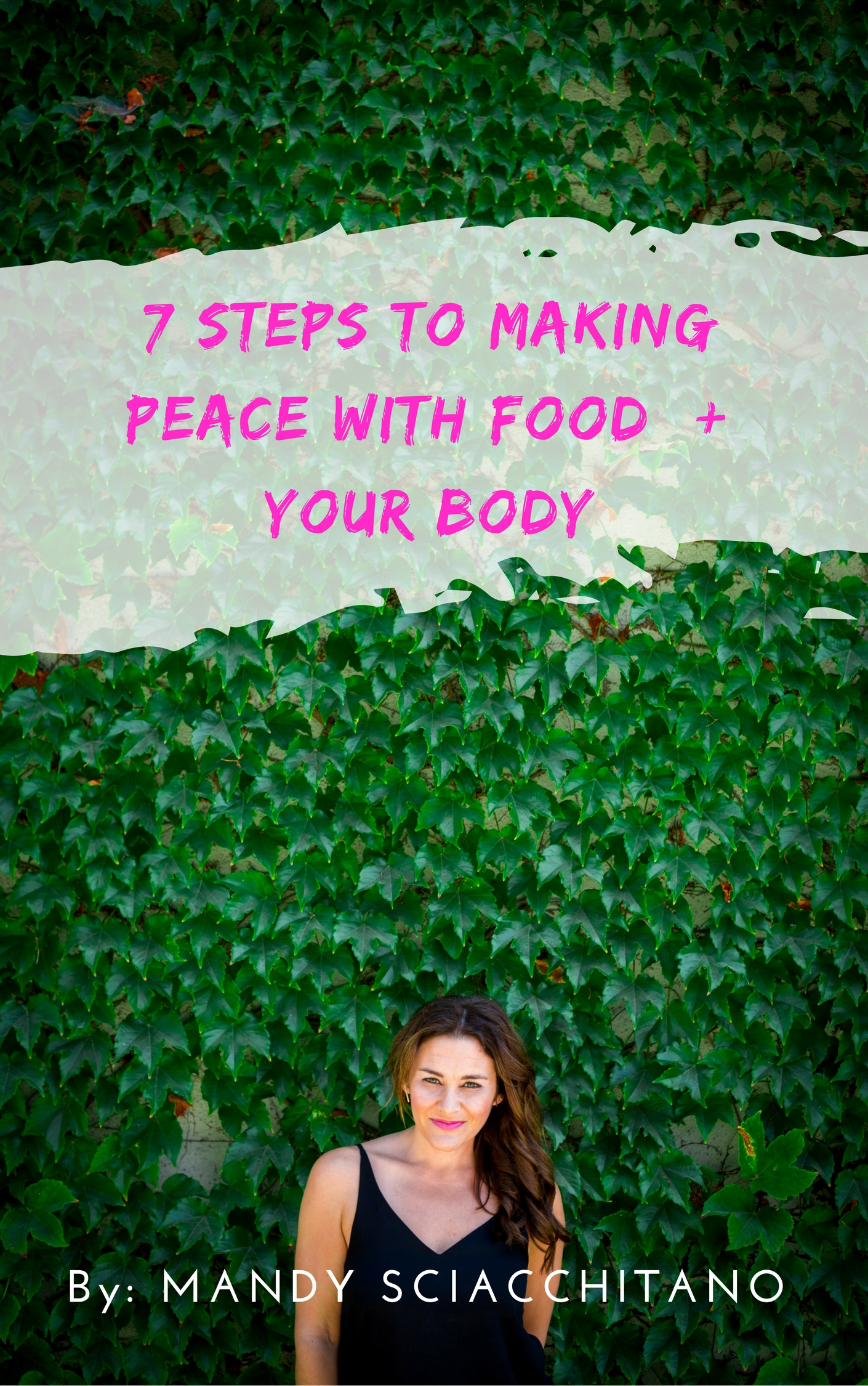 7 steps to food freedom and loving your body.jpg