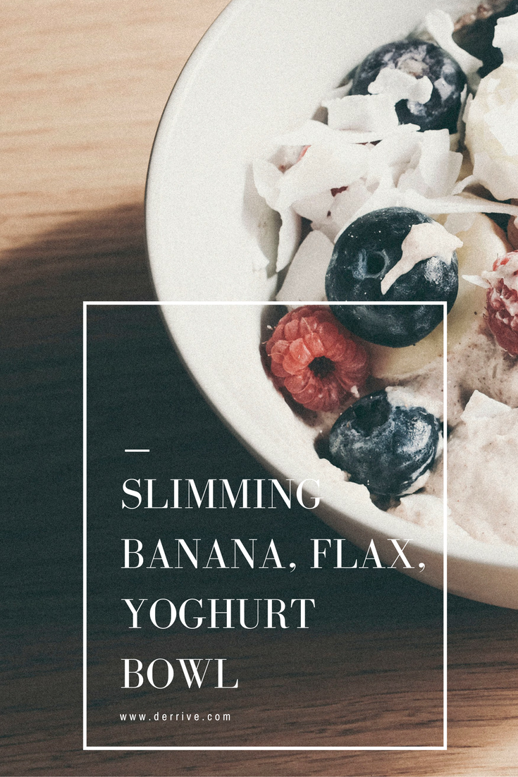slimming banana, flax, yoghurt bowl