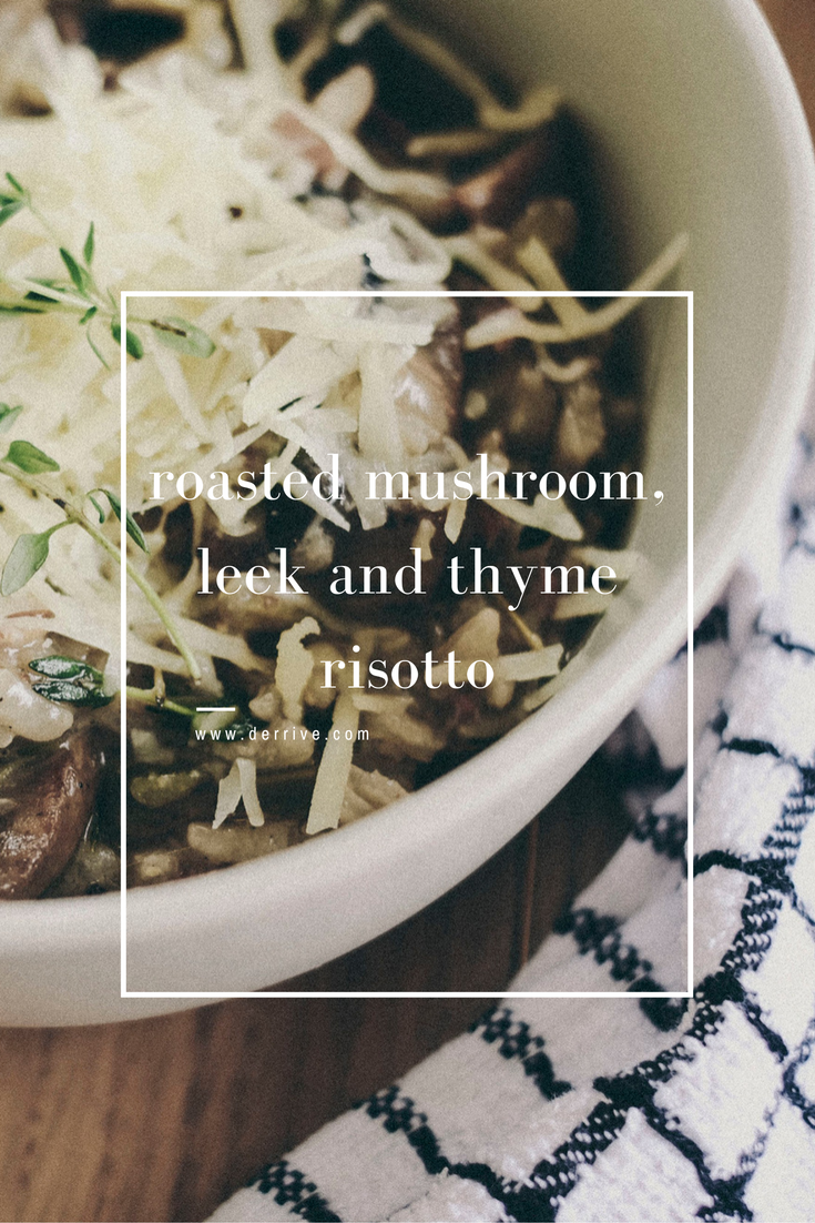my roasted mushroom, leek and thyme risotto