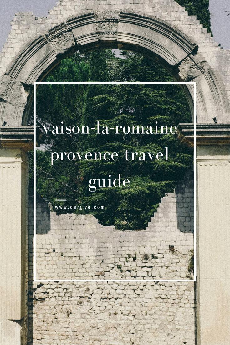 vaison-la-romaine, provence travel guide www.derrive.com