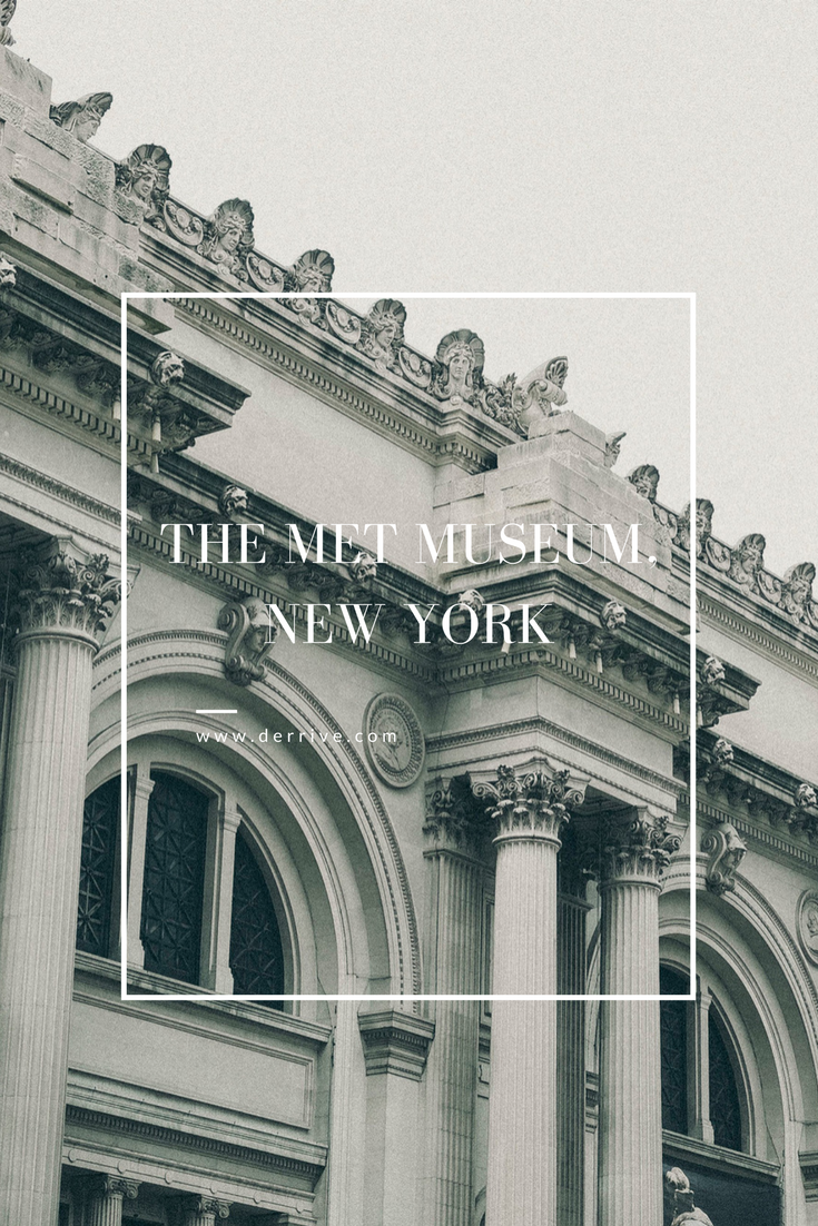 THE MET MUSEUM, new york www.derrive.com #themet #museum #newyork #nyc #travelguide