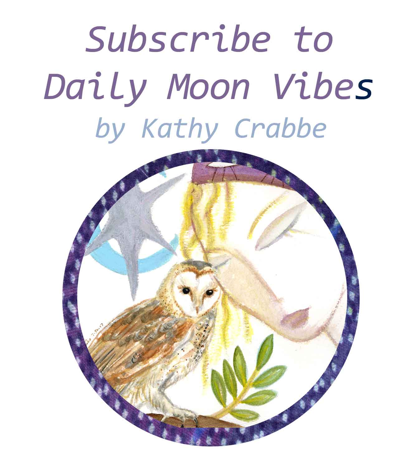 Daily Moon Vibes by Kathy Crabbe
