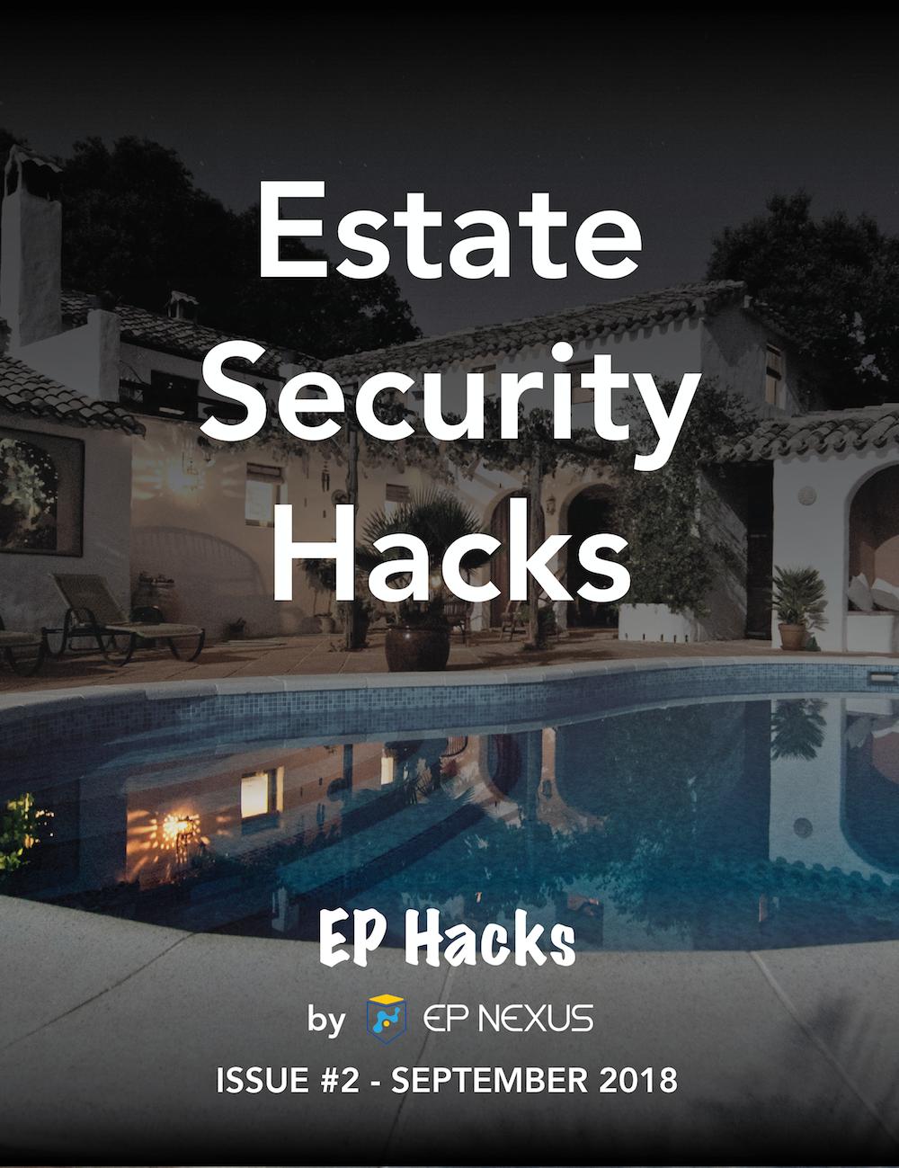 EP Nexus | Executive Protection | Estate Security Hacks
