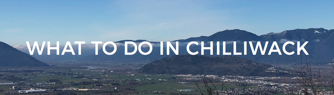 What To Do in Chilliwack.jpg