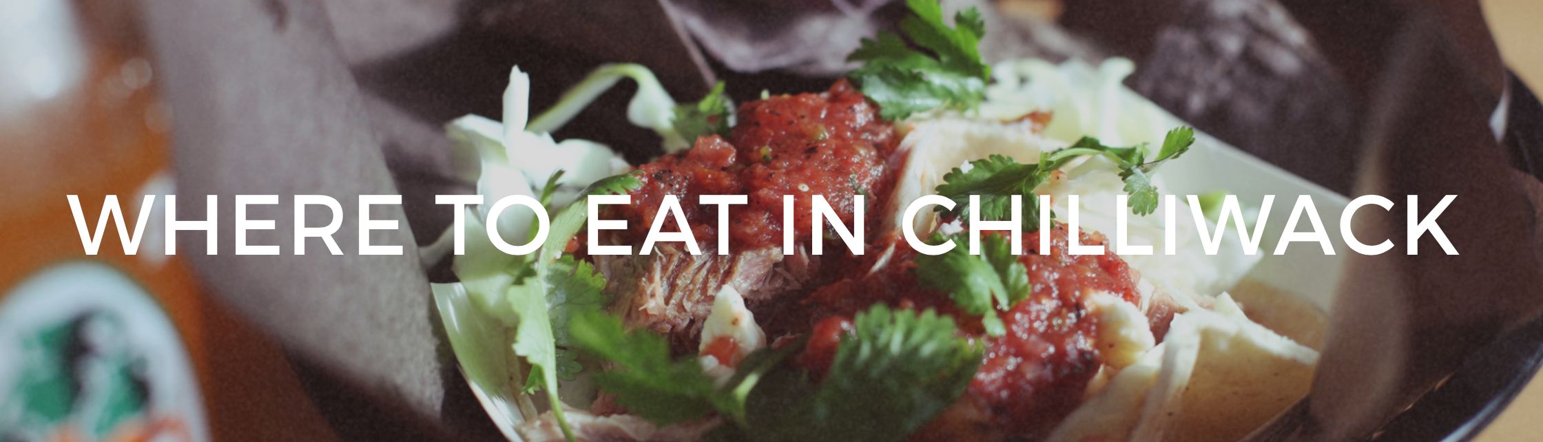Where To Eat in Chilliwack - Best Places to Eat in Chilliwack