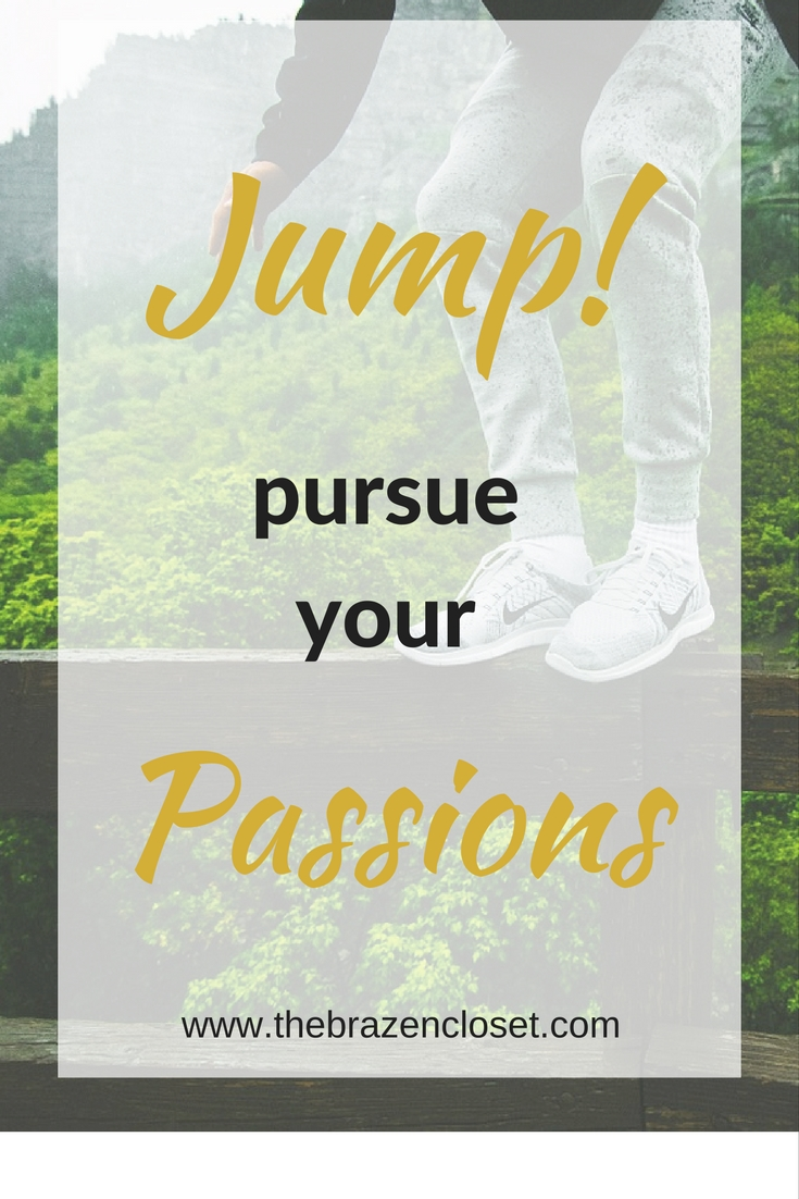 Jump! Follow your passions-www.thebrazencloset.com