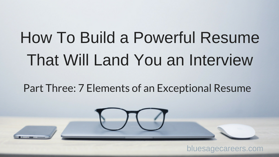 Seven elements of an Exceptional Resume. The purpose of a resume is to land you an interview. Here's how to write a great resume.
