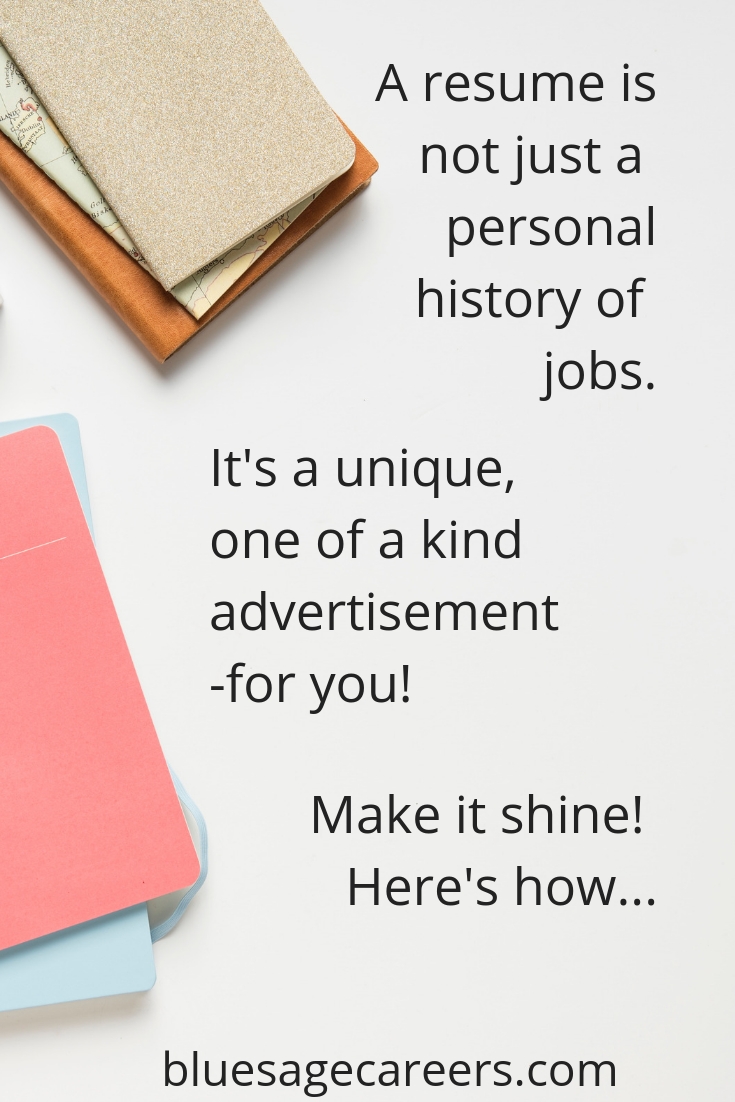 Change your mindset about resumes! It's not just a list of jobs. It's a marketing document. Make it shine!