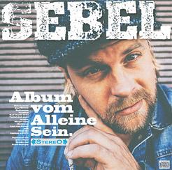 """Sebel """"Album vom Alleine Sein"""" ( Juni 2016)"""