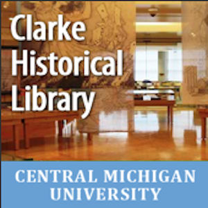 Clarke Historical Library - Special items from Central Michigan University
