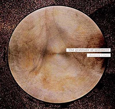 THE GRATITUDE OF SEDIMENT : AUDREY CHEN solo voice/cello/electronics ÉDITIONS PIEDNU 2010