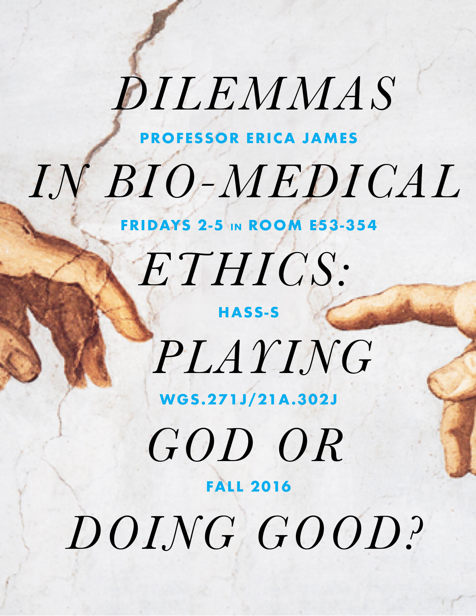 WGS.271   Dilemmas in Biomedical Ethics: Playing God or Doing Good?   Register Now