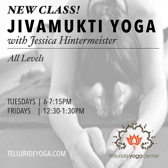 New Class! Starts TONIGHT at 6pm All Levels  Tuesdays 6-7:15PM:  Jivamukti Open Class- Whether you're a beginner or an advanced yogi, the Jivamukti Open class welcomes you, as it is open to practitioners of all levels. You work at your own pace, following the teacher's verbal as well as hands-on guidance. Asana options will be provided for beginners, intermediate and advanced students. An Open class presents classical yoga teachings as relevant to one's life on and off the mat, drawn from the Focus of the Month essay, supported by chanting, breath awareness, flowing vinyasa sequences, alignment exploration, hands-on assistance, relaxation and meditation. All Open classes include 14 points—asanas, meditation and spiritual teachings—in a sequence creatively designed by Jessica.  Fridays 12:30PM:  Jivamukti Spiritual Warrior- This vigorous, well-rounded vinyasa sequence is a 60 minute Jivamukti practice that invites you inward as a spiritual warrior and leaves you feeling energized and grounded. In this breath-led practice, Jess helps you focus on the breath by counting the inhale and exhale as you move through standing postures, twists, and balances, as well as back bending and forward bending poses and supported inversions. Finally, wind down and go further inward with a short meditation and relaxation.  #tellurideyoga #jivamuktiyoga #findyourcenter