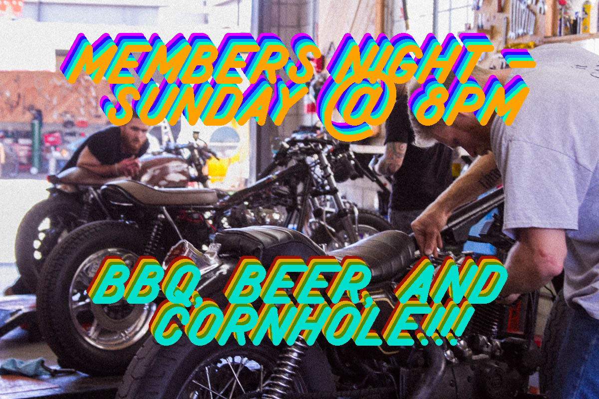 Members, come on by the shop on Sunday the 15th at 8PM! We'll have some beer and BBQ for ya, and will be having a cornhole competition! Bring your friends and show off the place where you make your bike badass!