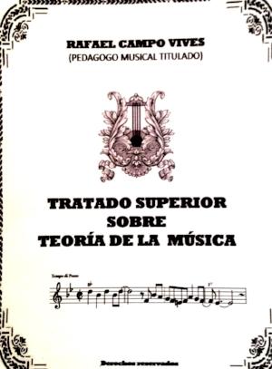 """Portada del libro """" Tratado Superior sobre Teoría de la Música""""  por Rafael Campo Vives.  (Pendiente de publicación)"""