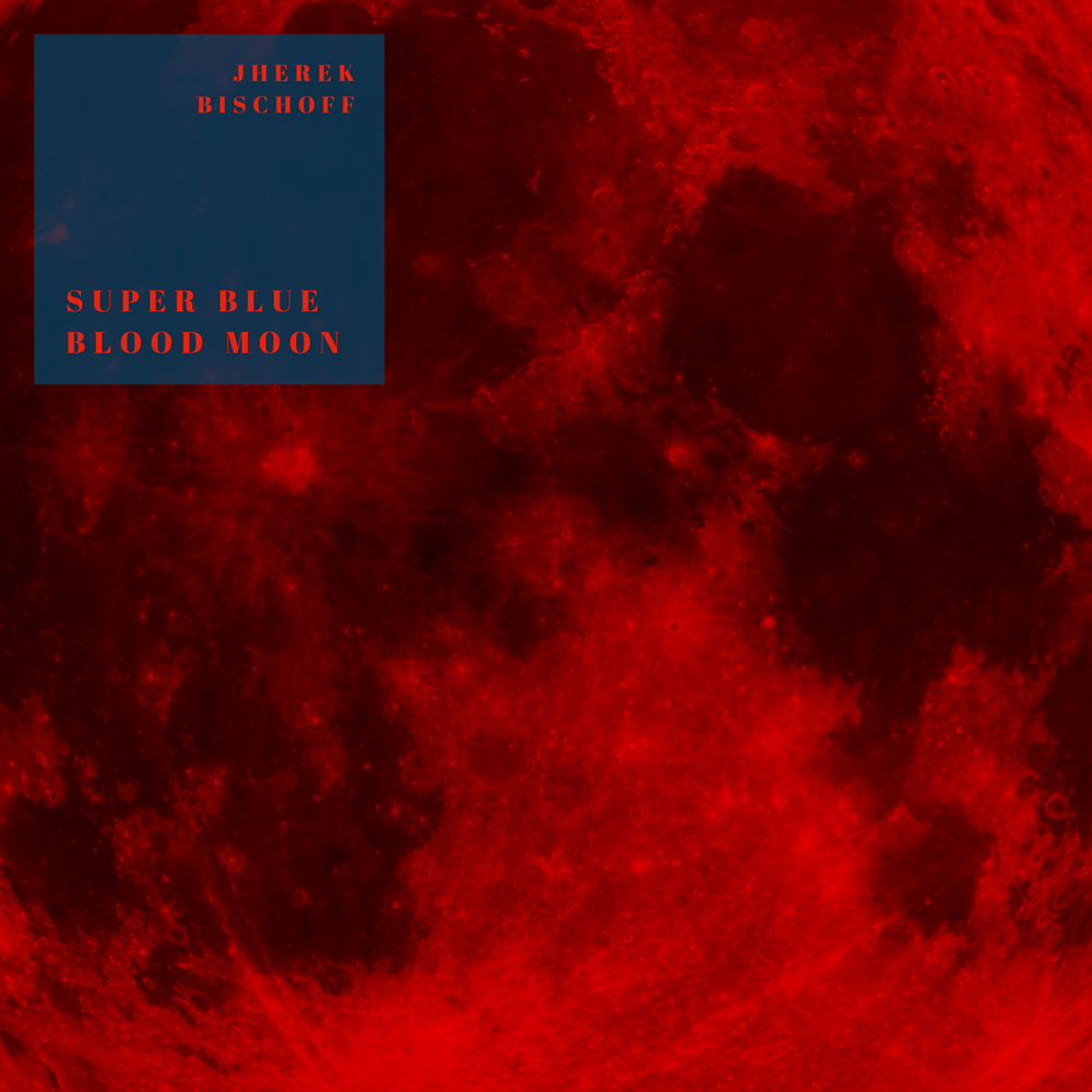 Super Blue Blood Moon Album Artwork 1000px.png