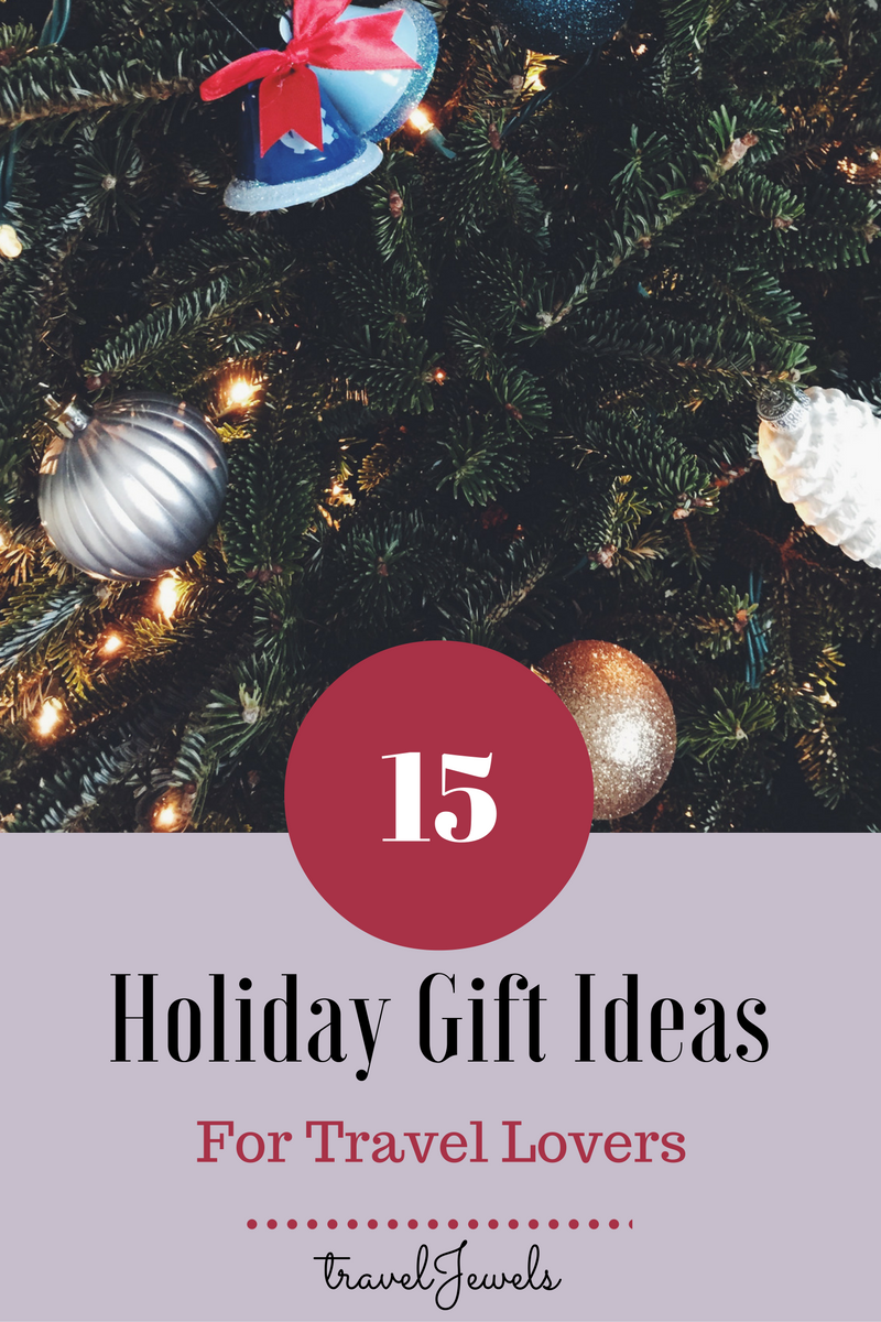 15 Holiday Gift Ideas for travel lovers