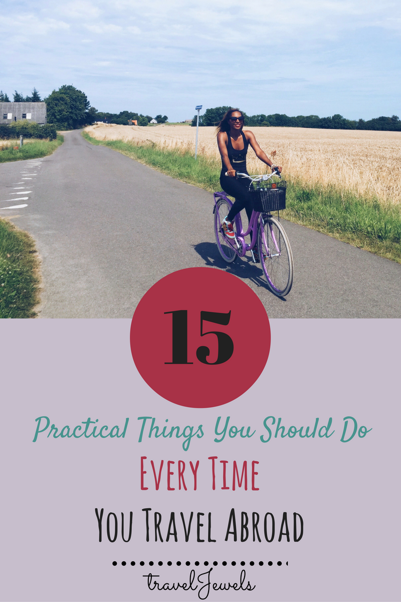 15 Practical Things You Should Do Every Time You Travel Abroad
