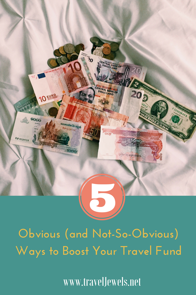 5 Obvious & Not So Obvious Ways to Boost Your travel Fund