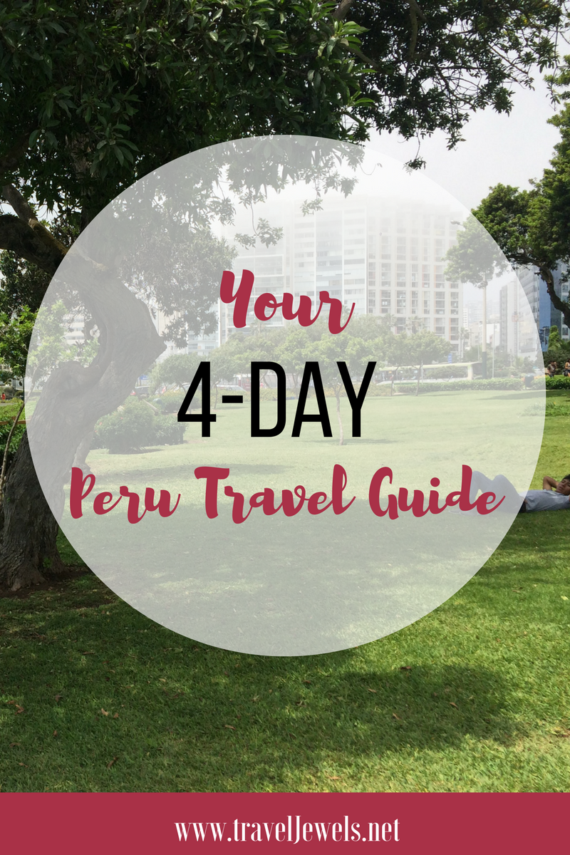 Your 4-Day Peru Travel Guide