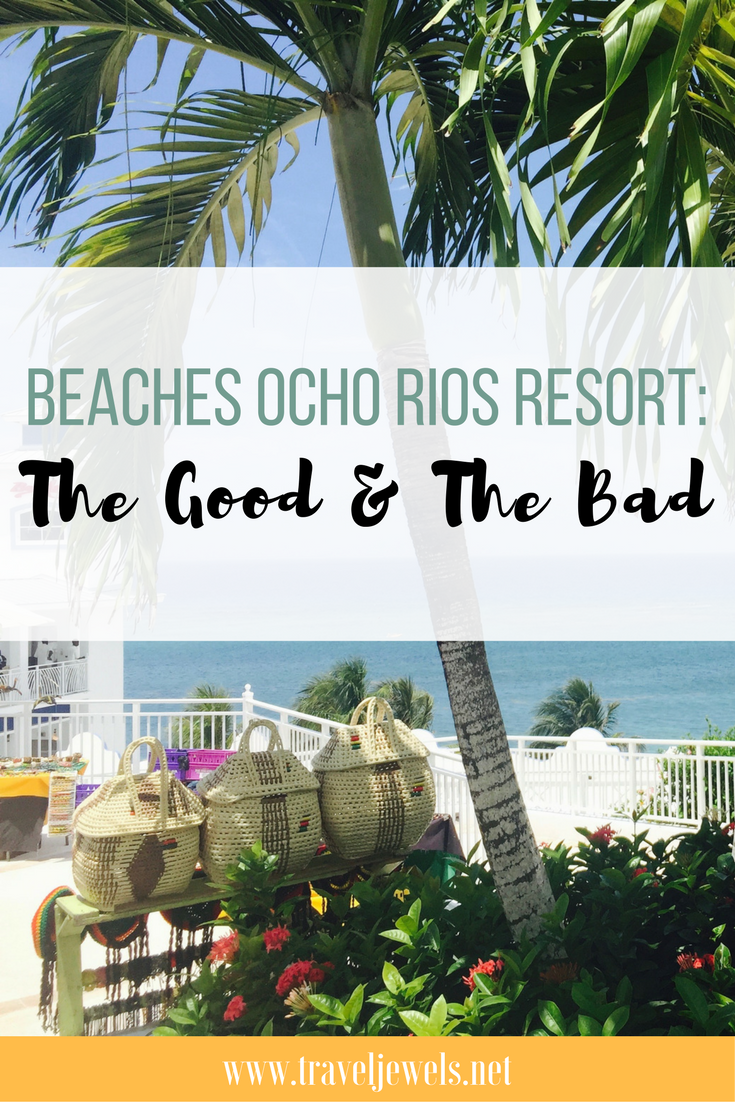 Beaches Ocho Rios Resort: The Good & The Bad