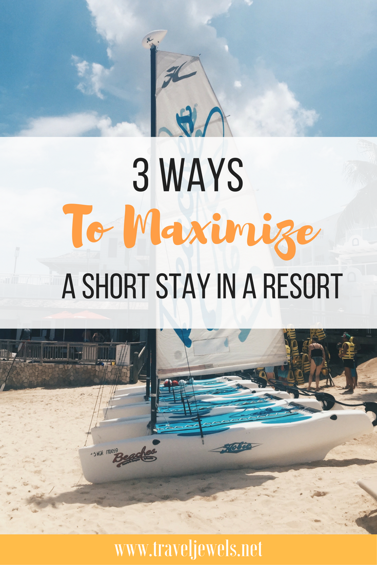 3 Ways to Maximize a Short Stay in a Resort