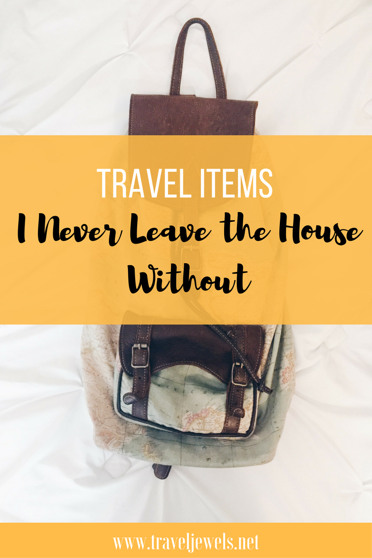 Travel Items I Never Leave the House Without