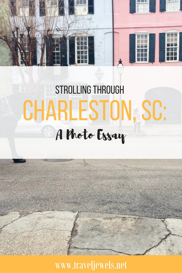 Strolling Through Charleston, SC: A Photo Essay