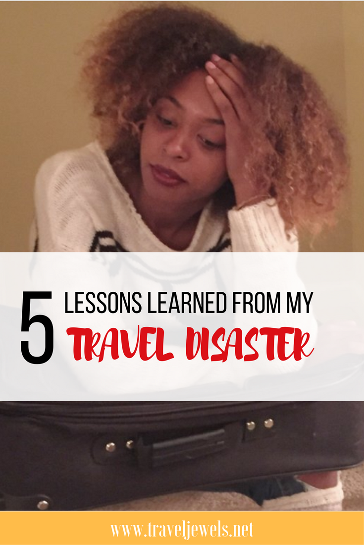5 Lessons Learned from my Travel Disaster