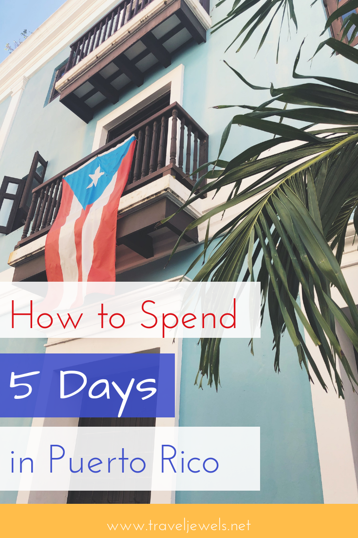 How to Spend 5 Days in Puerto Rico