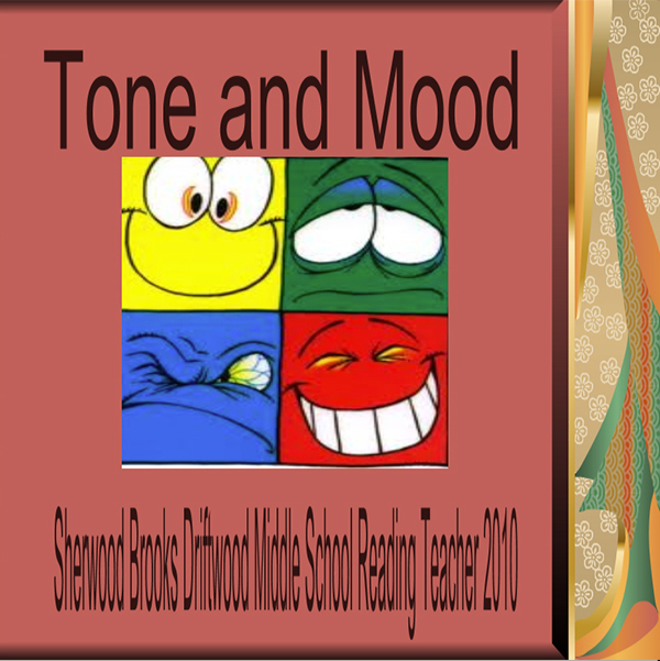 Use this Power Point as a tool to teach Tone and Mood.