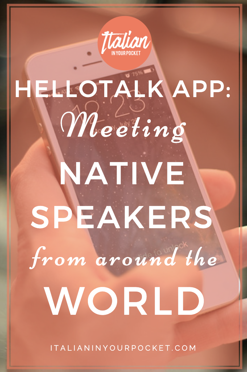 HelloTalk App: Meeting Native Speakers from around the World