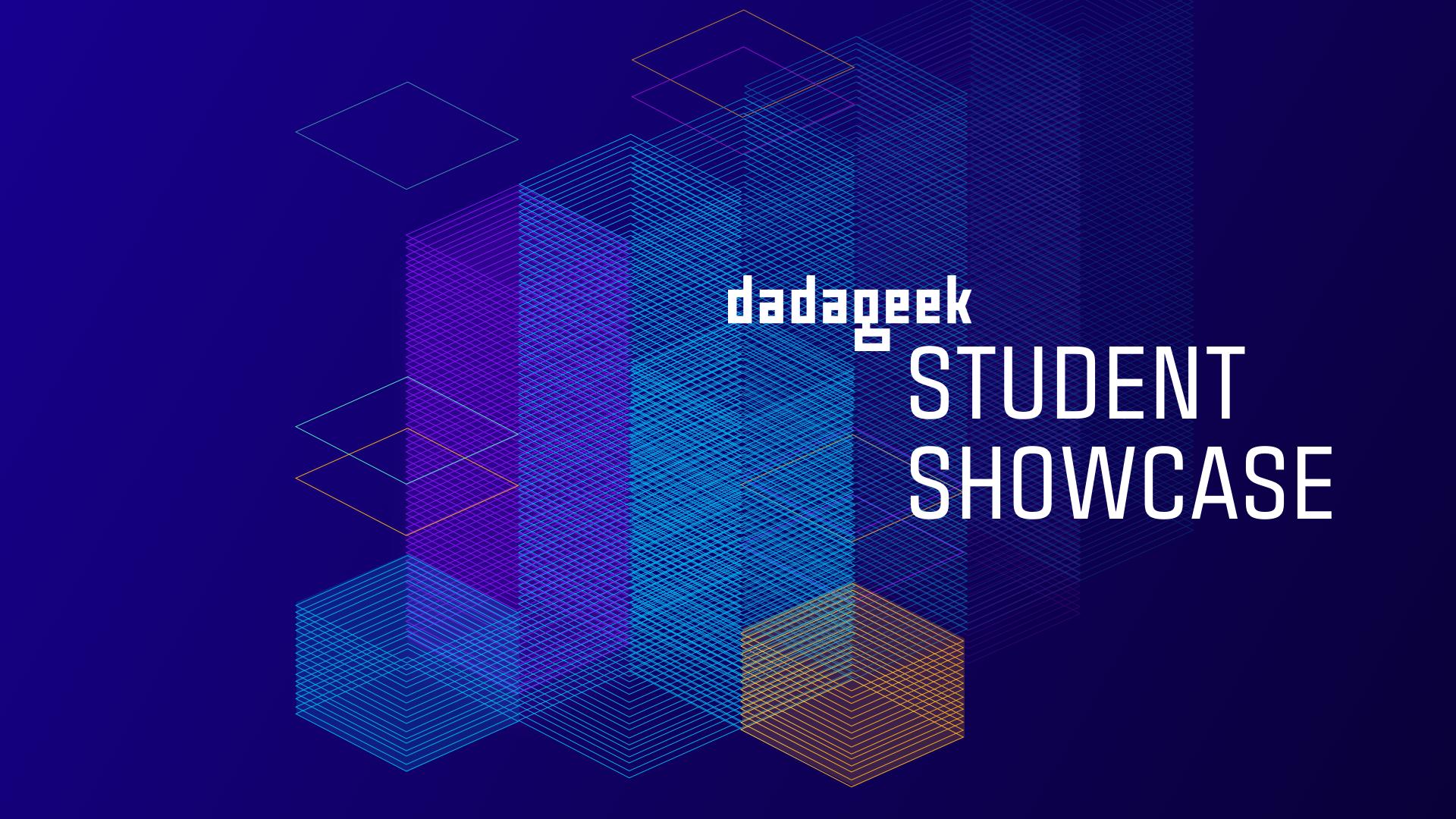 dadageek-studentshowcase-websitecopy.png