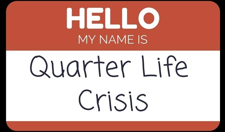 Quarter Life Crisis.jpg