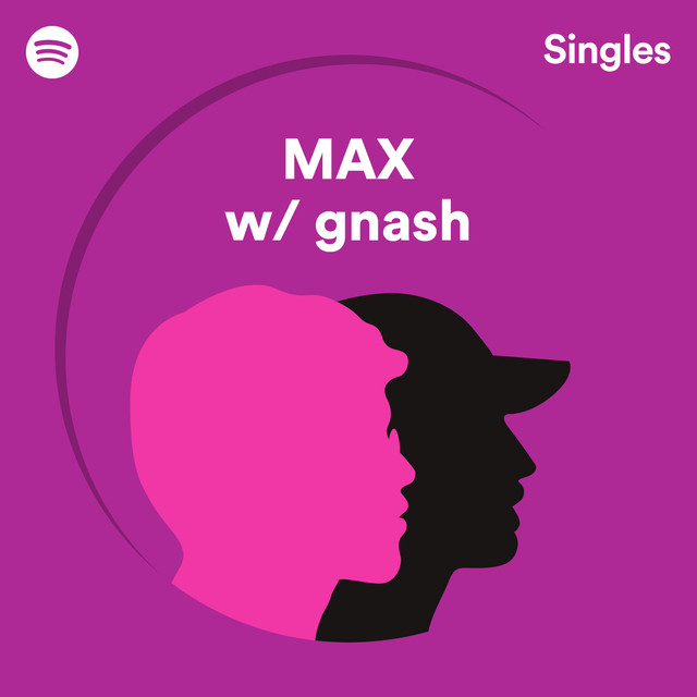 Buy U A Drank - MAX w/ Gnash - Funny enough, T-Pain's version of this song was the first song I listened to when I got my first iPhone. The cover is super upbeat and poppy and so good.