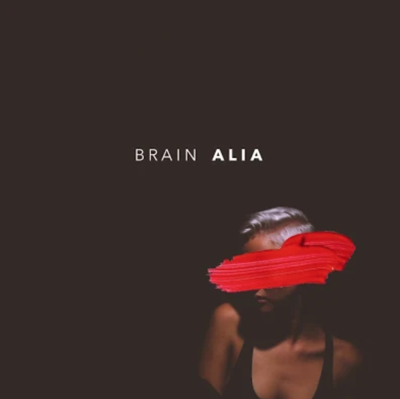"Alia - ""Brain"" - As featured in in FRINGE and Atwood Magazine"