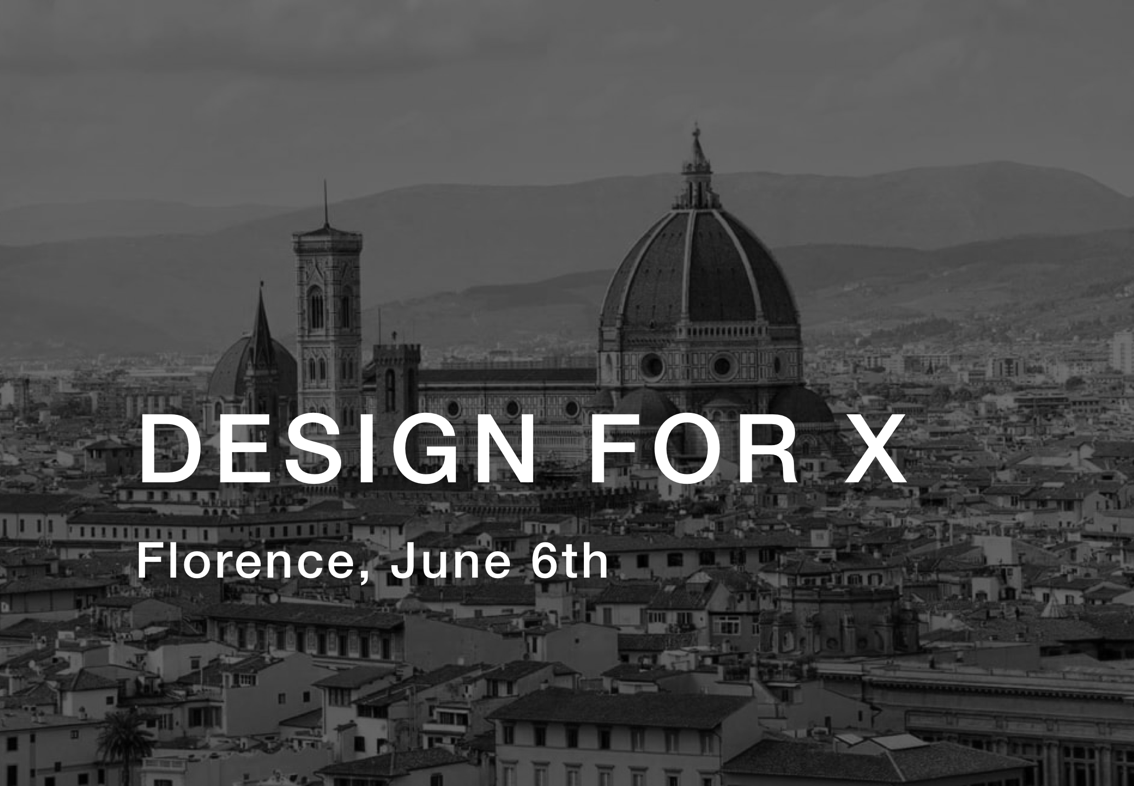 Design for X   June 6th Firenze