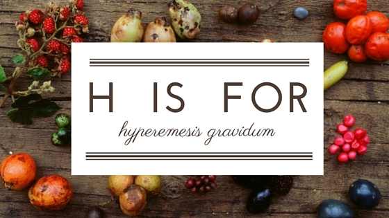 H is for HG The Modern Doula