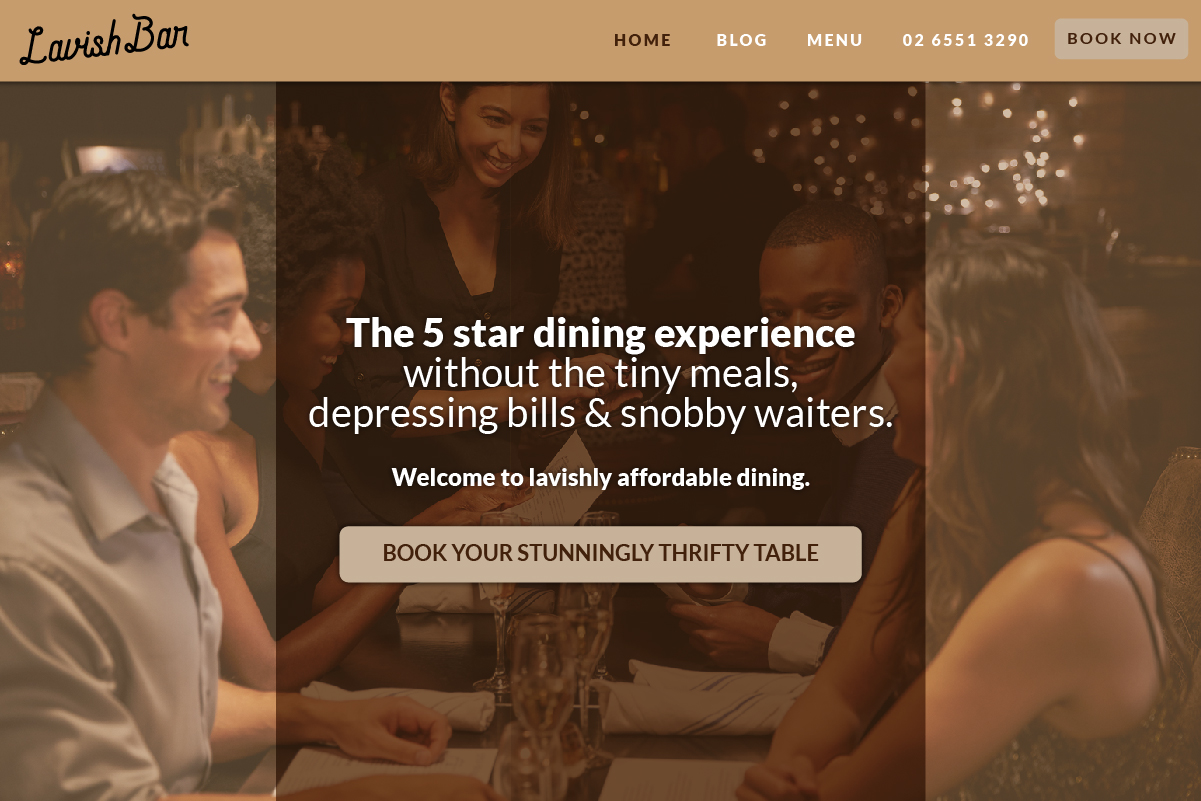 Business:  Restaurants   Their Ideal Client:  Young Couples looking for an affordable night out, who want a break from the stresses of work, bills and housework, yet want to feel like they're treating themselves to fine dining.