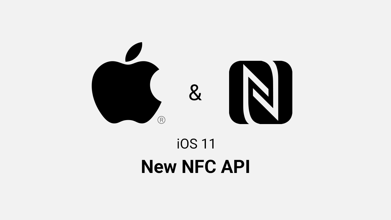The above image show the Apple and NFC logos standing side by side - with the subheading 'iOS 11 - New NFC API'.
