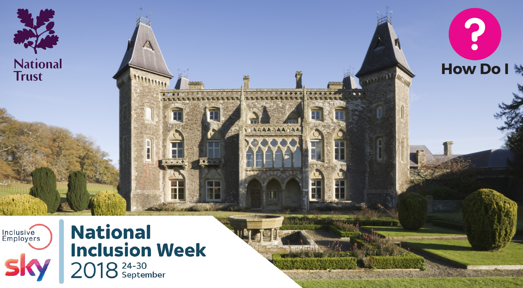 The header includes the National Trust and How Do I? logo with an image of Newton House (a large old building with a big garden and a fountain) in the background. The National Inclusion Week logo is at the bottom with the dates for the campaign - 24-30 September.