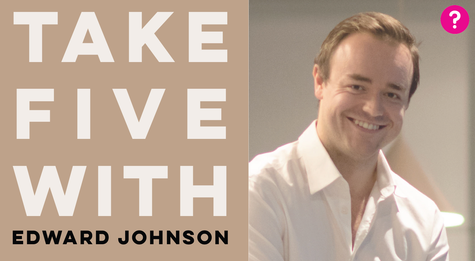 Take Five With Edward Johnson - pictured is a closeup of Ed smiling into the camera