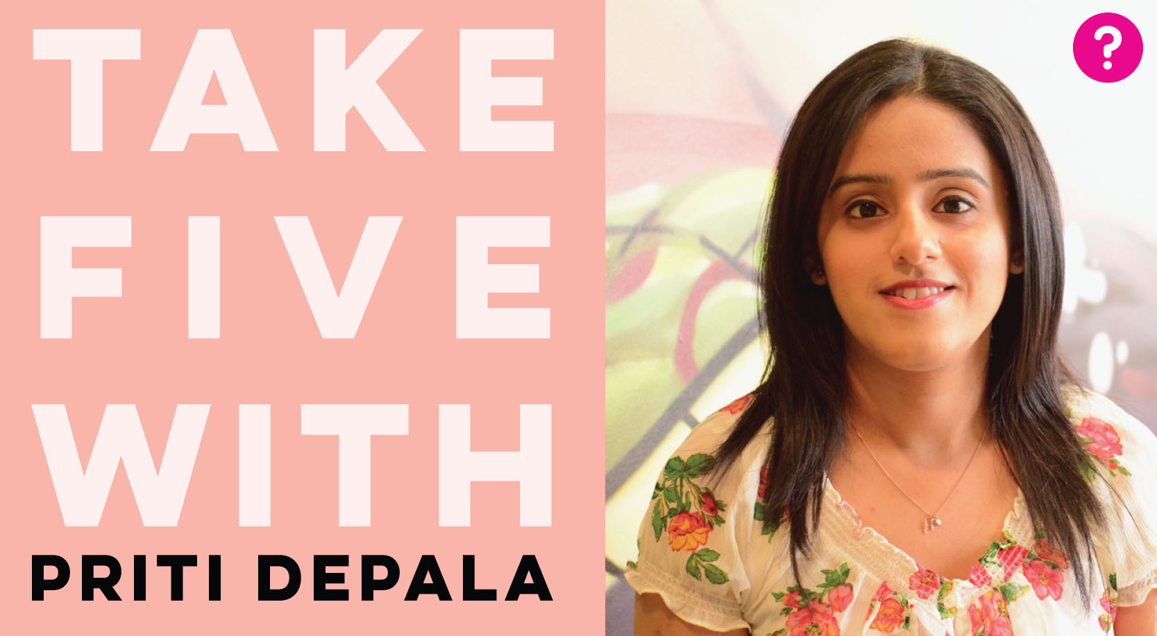 Take Five With Priti Depala - Pictured is a closeup of Priti smiling at the camera. Priti is a designer who works on projects with a positive social impact and is passionate about neurodiversity.