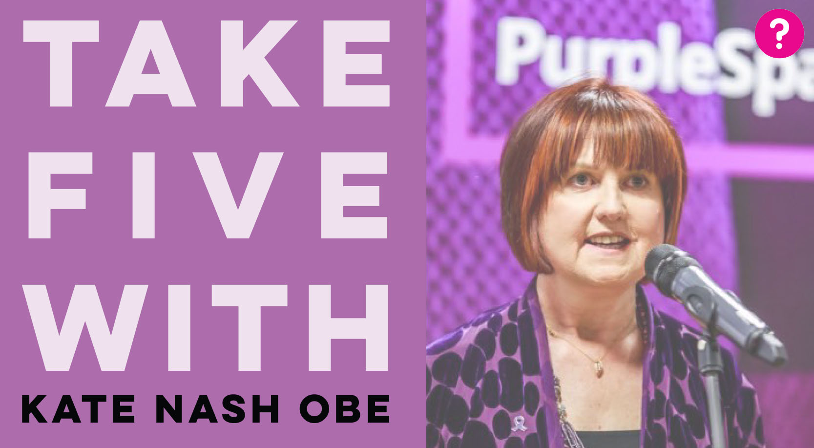 Take Five With Kate Nash OBE - Kate is the CEO of Purple Space, the world's only professional development hub for disability network leaders. Pictured is a closeup of Kate speaking into a microphone at an event with the Purple Space sign behind her
