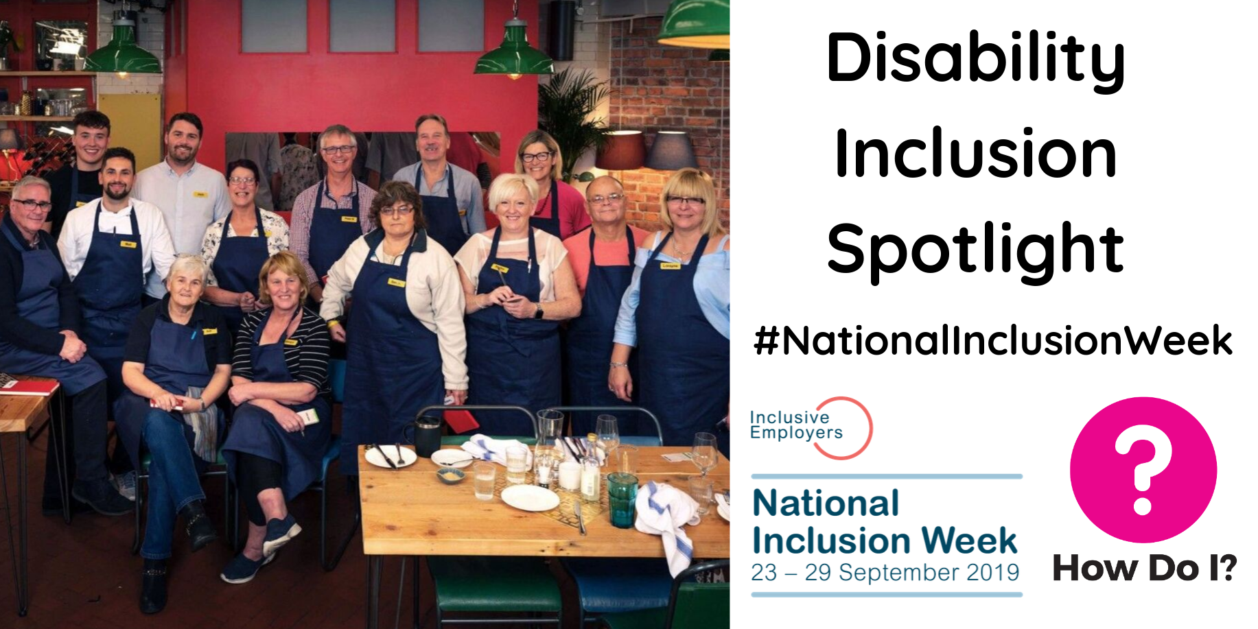 Alt text: Disability Inclusion Spotlight #NationalInclusionWeek. Under the title is the How Do I? and National Inclusion Week logo. Pictured to the left is a group shot of all the volunteers and employees at The Restaurant That Makes Mistakes, sitting together at the establishment.